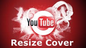 How to Resize Image for YouTube Cover