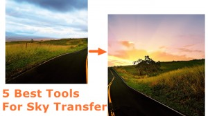 5 Selective Tools for Sky Replacement