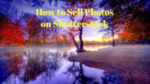 How to Sell Photos on Shutterstock